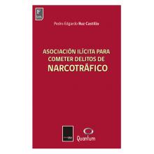 Asociación Ilícita para Cometer Delitos de Narcotráfico