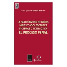 La Participación de Niños, Niñas y Adolescentes Víctimas o Testigos en el Proceso Penal