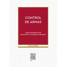 Control de Armas - Funcionamiento de Vigilantes y Guardias Privados