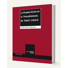La Prueba Ilícita en el Procedimiento de Tutela Laboral