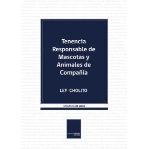 """Tenencia Responsable de Mascotas y Animales de Compañía """"Ley Cholito"""""""
